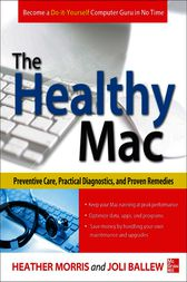 The Healthy Mac: Preventive Care, Practical Diagnostics, and Proven Remedies by Heather Morris