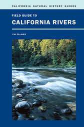 Field Guide to California Rivers by Tim Palmer