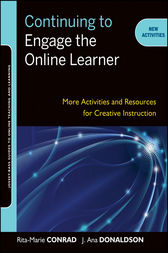 Continuing to Engage the Online Learner by Rita-Marie Conrad