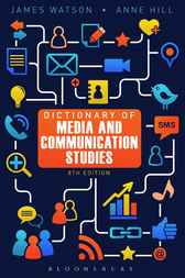Dictionary of Media and Communication Studies by James Watson