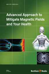 Advanced Approach to Mitigate Magnetic Fields and Your Health by A.R. Memari