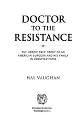 Doctor to the Resistance by Hal Vaughan