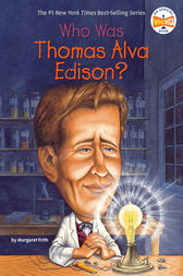 Who Was Thomas Alva Edison? by Margaret Frith