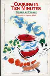 Cooking in Ten Minutes by Edouard De Pomiane