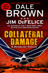 Collateral Damage: A Dreamland Thriller by Dale Brown