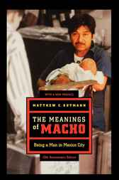 The Meanings of Macho by Matthew C. Gutmann