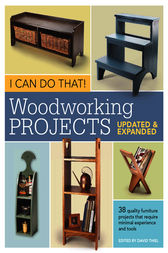 I Can Do That!  Woodworking Projects - Updated and Expanded by Editors of Popular Woodworking
