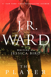 The Player by J. R. Ward
