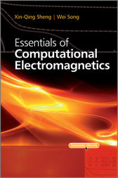 Essentials of Computational Electromagnetics by Xin-Qing Sheng