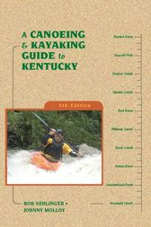 A Canoeing and Kayaking Guide to Kentucky by Bob Sehlinger
