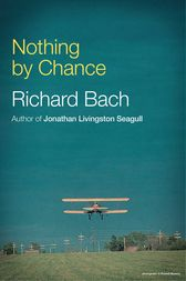 Nothing By Chance by Richard Bach
