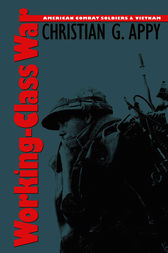 Working-Class War by Christian G. Appy