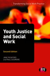 Youth Justice and Social Work by Jane Pickford