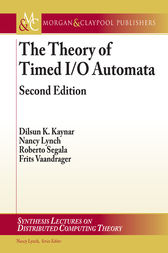 The Theory of Timed I/O Automata, Second Edition by Dilsun Kaynar
