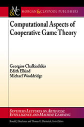 Computational Aspects of Cooperative Game Theory by Georgios Chalkiadakis