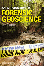 An Introduction to Forensic Geoscience by Elisa Bergslien