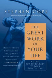 The Great Work of Your Life by Stephen Cope