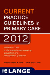 CURRENT Practice Guidelines in Primary Care 2012 by Joseph S. Esherick