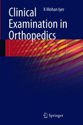 Clinical Examination in Orthopedics by K. Mohan Iyer