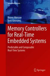 Memory Controllers for Real-Time Embedded Systems by Benny Akesson