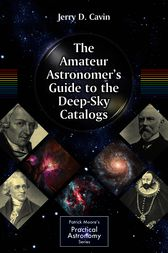 The Amateur Astronomer's Guide to the Deep-Sky Catalogs by Jerry D. Cavin