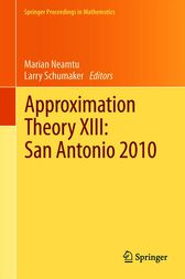 Approximation Theory XIII: San Antonio 2010 by Marian Neamtu