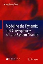 Modeling the Dynamics and Consequences of Land System Change by Xiangzheng Deng