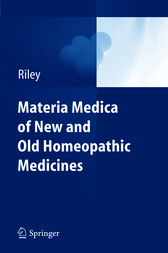 Materia Medica of New and Old Homeopathic Medicines by David S. Riley