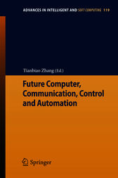 Future Computer, Communication, Control and Automation by Tianbiao Zhang