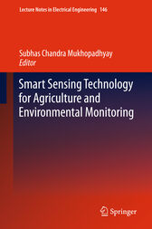 Smart Sensing Technology for Agriculture and Environmental Monitoring by Subhas Chandra Mukhopadhyay