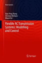 Flexible AC Transmission Systems: Modelling and Control by Xiao-Ping Zhang