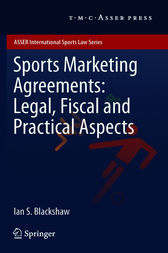Sports Marketing Agreements: Legal, Fiscal and Practical Aspects by Ian S. Blackshaw
