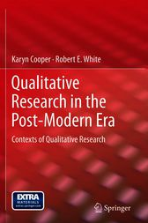 Qualitative Research in the Post-Modern Era by Karyn Cooper