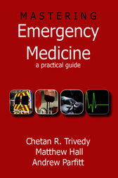 Mastering Emergency Medicine: A Practical Guide by Chetan R Trivedy