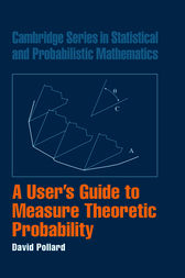 A User's Guide to Measure Theoretic Probability by David Pollard