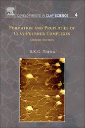 Formation and Properties of Clay-Polymer Complexes by B. K. G. Theng