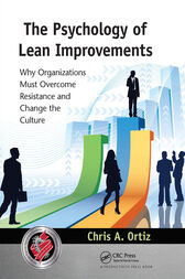 The Psychology of Lean Improvements by Chris A. Ortiz