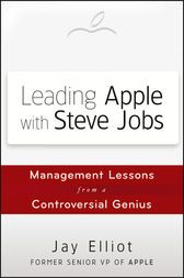 Leading Apple With Steve Jobs: Management Lessons From a Controversial Genius