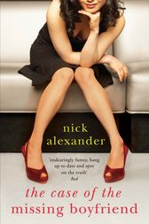 The Case of the Missing Boyfriend by Nick Alexander