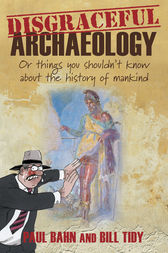 Disgraceful Archaeology by Bill Tidy