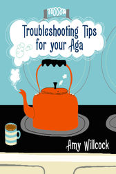 Troubleshooting Tips for Your Aga by Amy Willcock