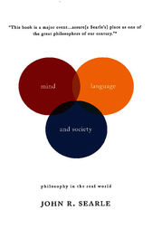 Mind, Language And Society by John R Searle