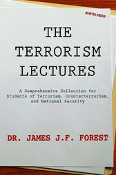 The Terrorism Lectures by James JF Forest