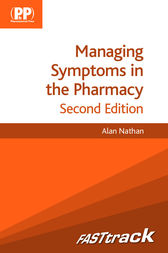 FASTtrack: Managing Symptoms in the Pharmacy by Alan Nathan