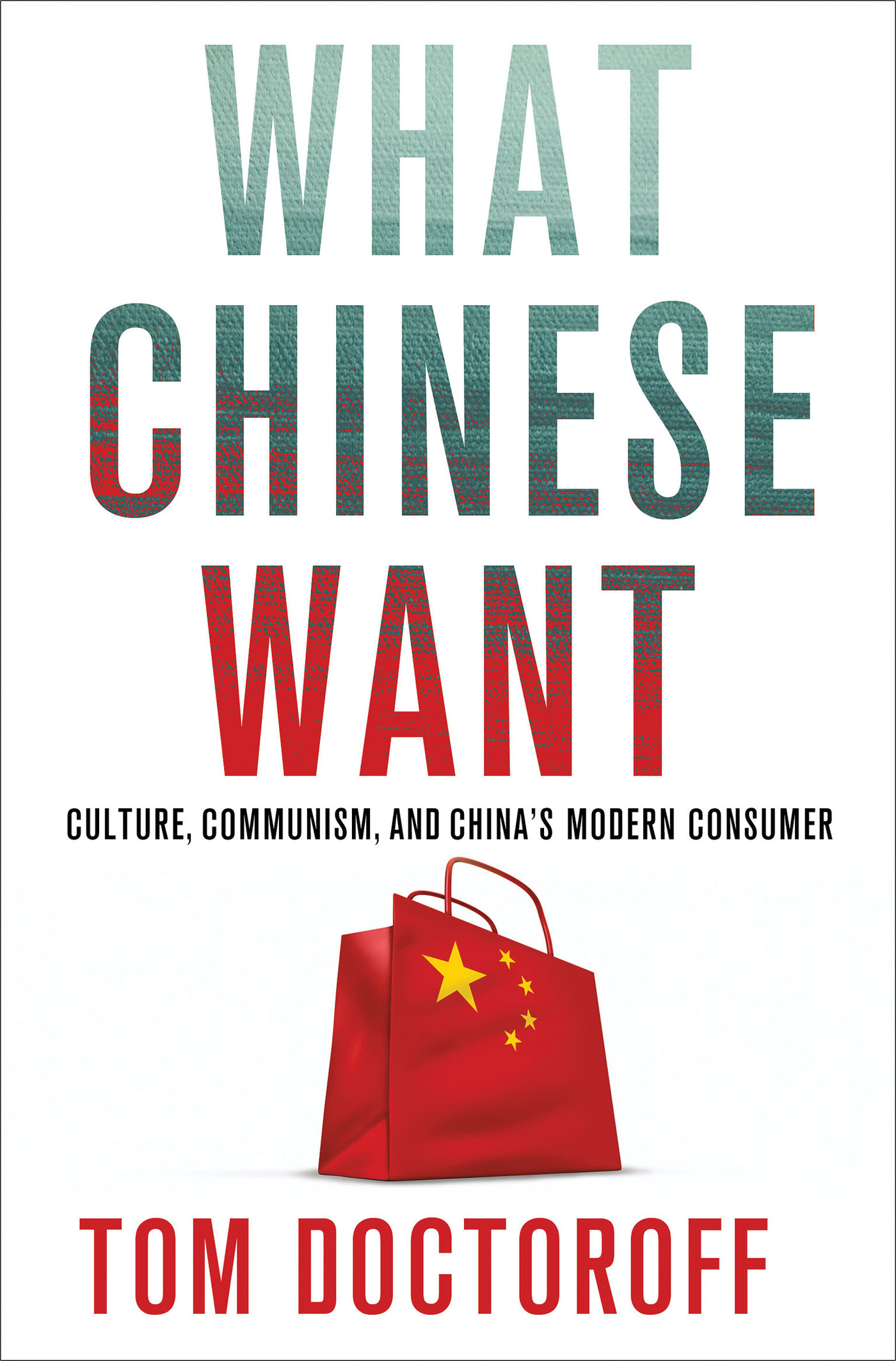 Download Ebook What Chinese Want by Tom Doctoroff Pdf