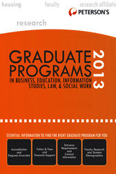 Graduate Programs in Business, Education, Health, Information Studies, Law & Social Work 2013 (Grad 6) by Peterson's
