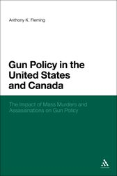 Gun Policy in the United States and Canada by Anthony K. Fleming