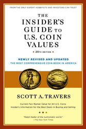 The Insider's Guide to U.S. Coin Values, 20th Edition by Scott A. Travers