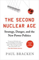The Second Nuclear Age by Paul Bracken
