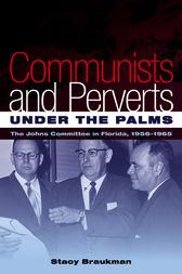 Communists and Perverts under the Palms by Stacy Braukman